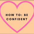 by Dianna Esguerra Confidence is something we all struggle within our lives, it doesn't matter how old we are or what gender we are. Over time we are expected to […]