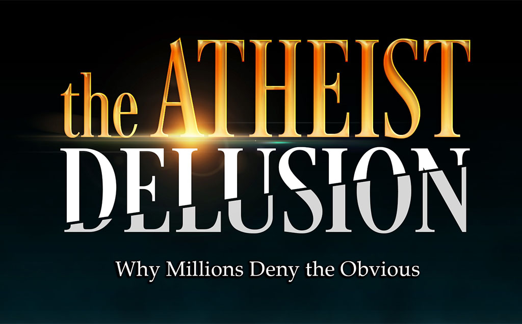 review the atheist delusion denies the obvious boonepubs